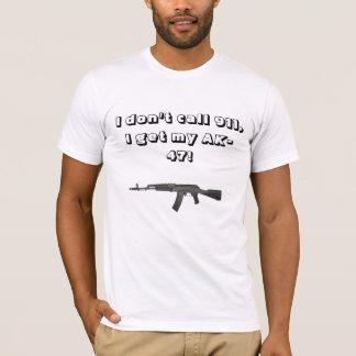 Ich nenne nicht 911, ich erhalte meinen Ak47 T-Shirt