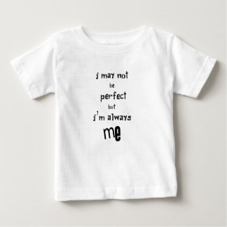 ich nicht bin zwar perfekt, aber ich bin immer ich baby t-shirt
