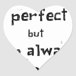ich nicht bin zwar perfekt, aber ich bin immer ich Herz-Aufkleber