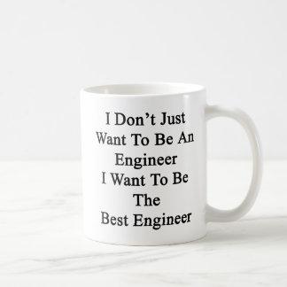 Ich nicht gerade will, um ein Ingenieur zu sein, Kaffeetasse
