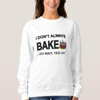 Ich nicht immer backe oh Wartezeit, ja, das ich Sweatshirt