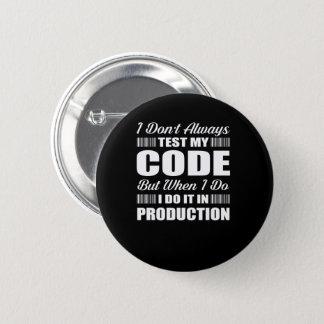 Ich nicht immer prüfe meine Code-Programmierer Runder Button 5,7 Cm