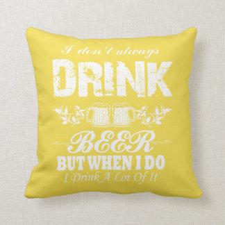 Ich nicht immer trinke BIER! Kissen