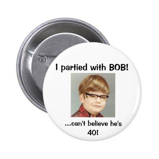 Ich partied mit BOB! Buttons