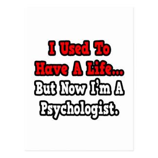 Ich pflegte, um einen Leben-… Psychologen zu haben Postkarte