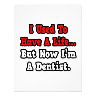 Ich pflegte, um einen Leben-… Zahnarzt zu haben Vollfarbige Flyer