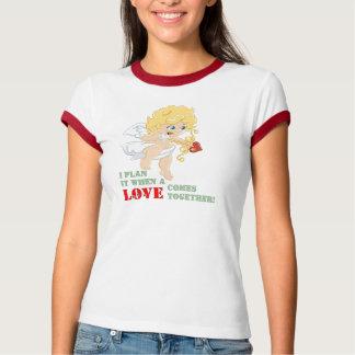 Ich plane es, wenn eine LIEBE zusammen kommt! T-Shirt