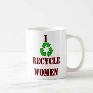Ich recycle Frauen. lustiger Spaßlachen-Witztext Tasse