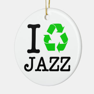 Ich recycle Jazz Keramik Ornament