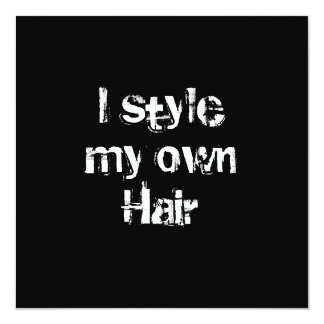 Ich rede mein eigenes Haar an. Schwarzweiss. Quadratische 13,3 Cm Einladungskarte