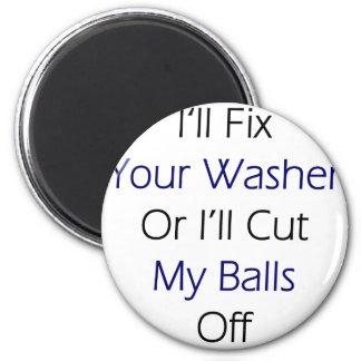 Ich repariere Ihre Waschmaschine, oder ich schneid Runder Magnet 5,7 Cm