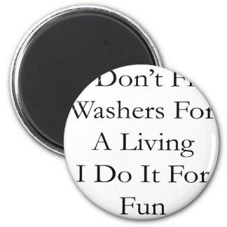 Ich repariere nicht Waschmaschinen für ein Leben,  Runder Magnet 5,7 Cm