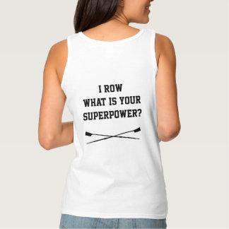 Ich rudere, was Ihre Supermacht ist? Behälter Tank Top