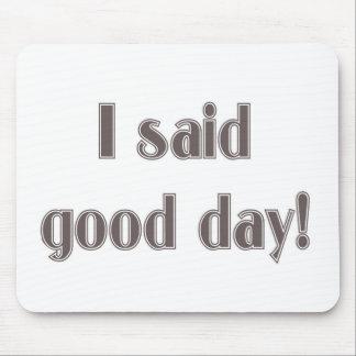 Ich sagte guten Tag! Mauspads