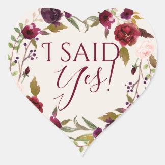 Ich sagte ja! Burgunderblumenaufkleber Herz-Aufkleber