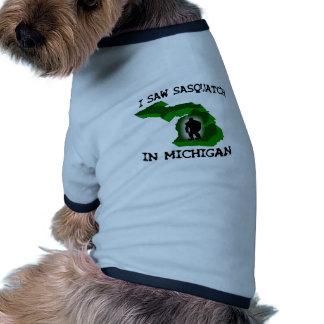 Ich sah Sasquatch in Michigan Hunde T Shirts