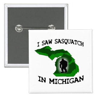 Ich sah Sasquatch in Michigan Quadratischer Button 5,1 Cm