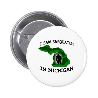 Ich sah Sasquatch in Michigan Runder Button 5,1 Cm