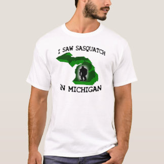 Ich sah Sasquatch in Michigan T-Shirt