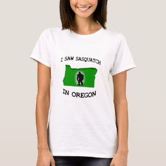 Ich sah Sasquatch in Oregon T-Shirt
