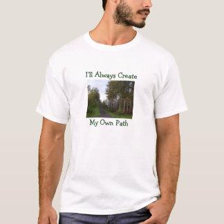 Ich schaffe immer, mein eigenes Weg-T-Shirt T-Shirt