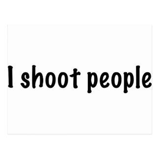 Ich schieße Leute Postkarte