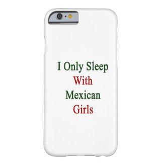 Ich schlafe nur mit mexikanischen Mädchen Barely There iPhone 6 Hülle