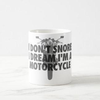 Ich schnarche nicht i-Traum, den ich ein Motorrad Kaffeetasse