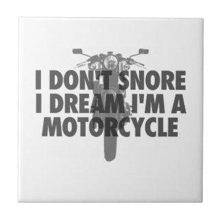 Ich schnarche nicht i-Traum, den ich ein Motorrad Keramikfliese