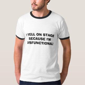 ICH SCHREIE AUF BÜHNE, WEIL ich DYSFUNKTIONELL Hemden