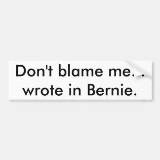 Ich schrieb in Bernie Autoaufkleber