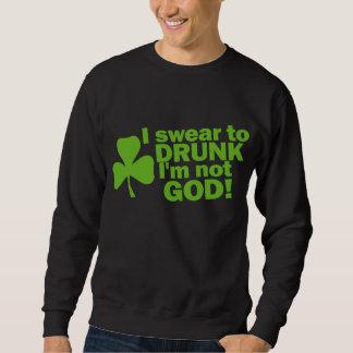 Ich schwöre zu betrunkenem ich bin nicht GOTT! Sweatshirt