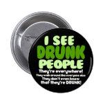 Ich sehe betrunkene Leute Button