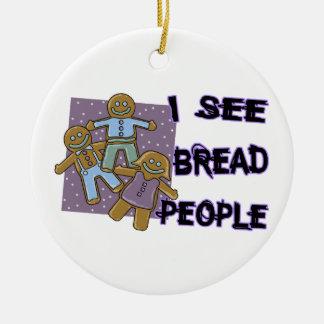 Ich sehe Brot-Leute Keramik Ornament