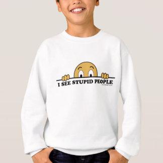 Ich sehe dumme Leute Sweatshirt