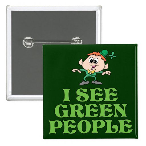 Ich sehe grüne Leute Anstecknadelbuttons
