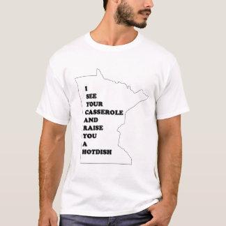 Ich sehe Ihre Kasserolle und hebe Sie ein Hotdish T-Shirt