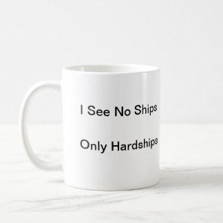 Ich sehe keine Schiffe, nur Härten Kaffeetasse
