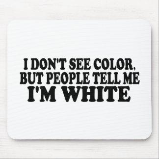 Ich sehe nicht Farbe Mousepad