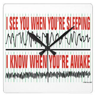 Ich sehe Sie, wenn Sie Schlafenuhr sind Quadratische Wanduhr