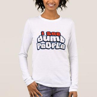 Ich sehe stumme Leute Langarm T-Shirt