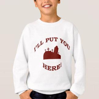 Ich setze Sie hier! Sweatshirt