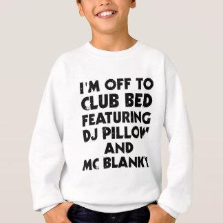 Ich soll aus Bett mit einer Keule schlagen Sweatshirt
