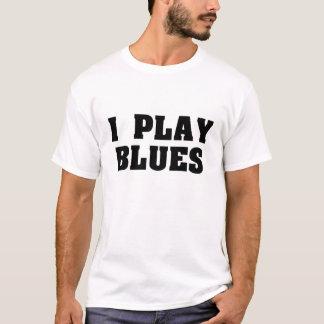 ICH SPIELE BLUES T-Shirt