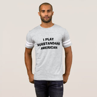 """ICH SPIELE """"NICHT DER NORM ENTSPRECHENDEN"""" T-Shirt"""