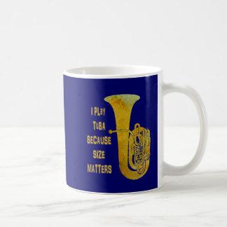 Ich spiele Tuba, weil Größe von Bedeutung ist Kaffeetasse
