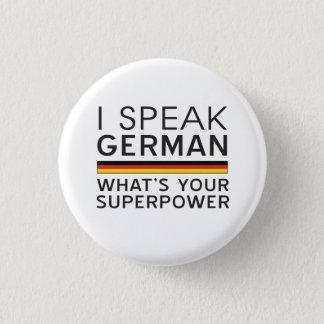 Ich spreche Deutsches, was Ihre Supermacht ist? Runder Button 2,5 Cm