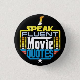 Ich spreche fließenden Film-Zitat-Knopf Runder Button 2,5 Cm