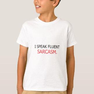 Ich spreche fließenden Sarkasmus T-Shirt