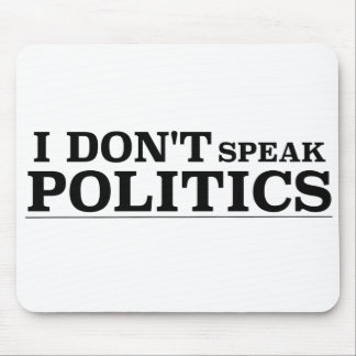 Ich spreche nicht Politik Mauspad